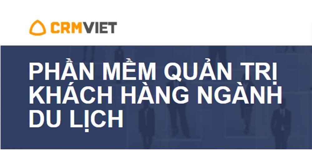 Phần mềm quản trị khách hàng ngành du lịch CRM Việt