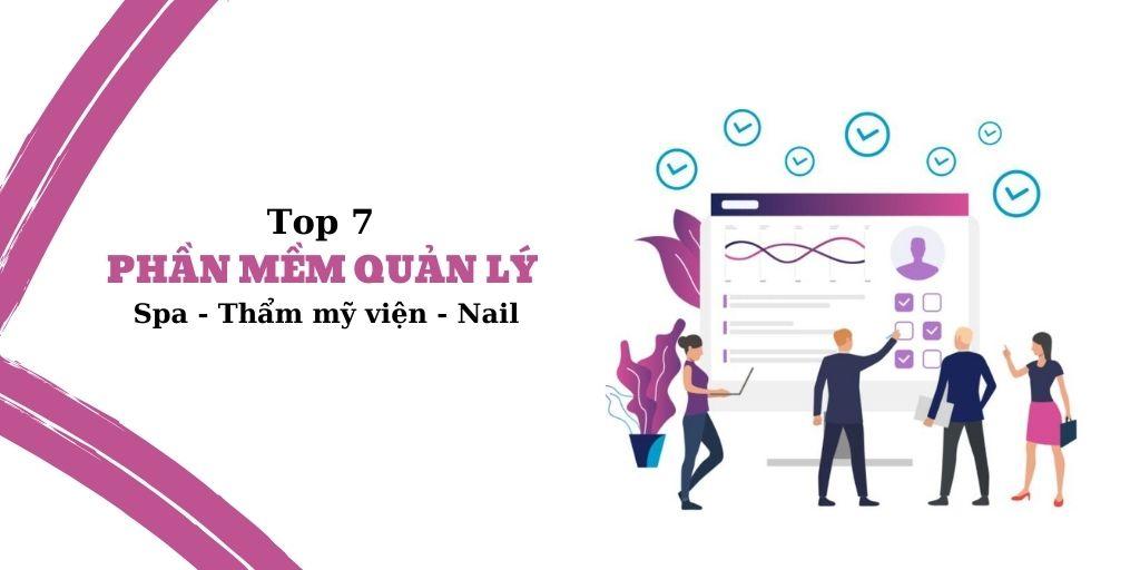 Top 7 phần mềm quản lý spa - thẩm mỹ viện - nail tốt nhất